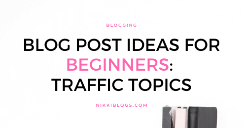 text reads blog post ideas for beginners: traffic topics