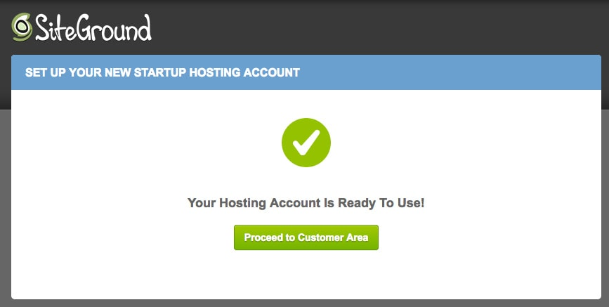 shows siteground startup hosting account screen with your hosting account is ready to use text in the middle of the screen
