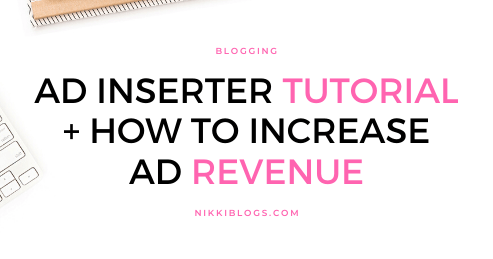 text reads ad inserter tutorial: improve blog aesthetic and increase adsense earnings
