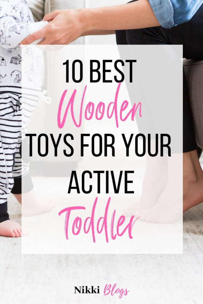text reads 10 best wooden toys for your active toddler against an image of a mom and toddler holding hands
