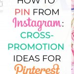 How to Pin from Instagram: Cross-Promotion Ideas for Pinterest
