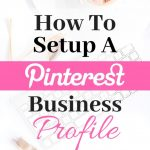 How to Set Up a Pinterest Business Account: Convert or Start New!