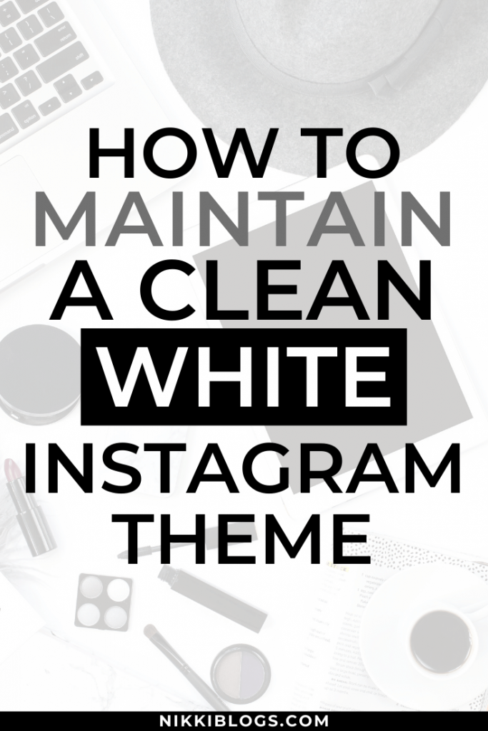 text reads how to maintain a clean white instagram theme