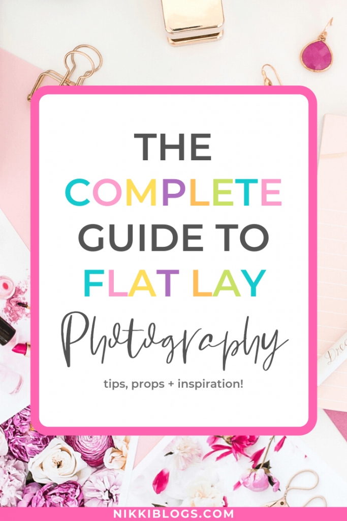 text reads the completed guide to flat lay photography tips, props + inspiration