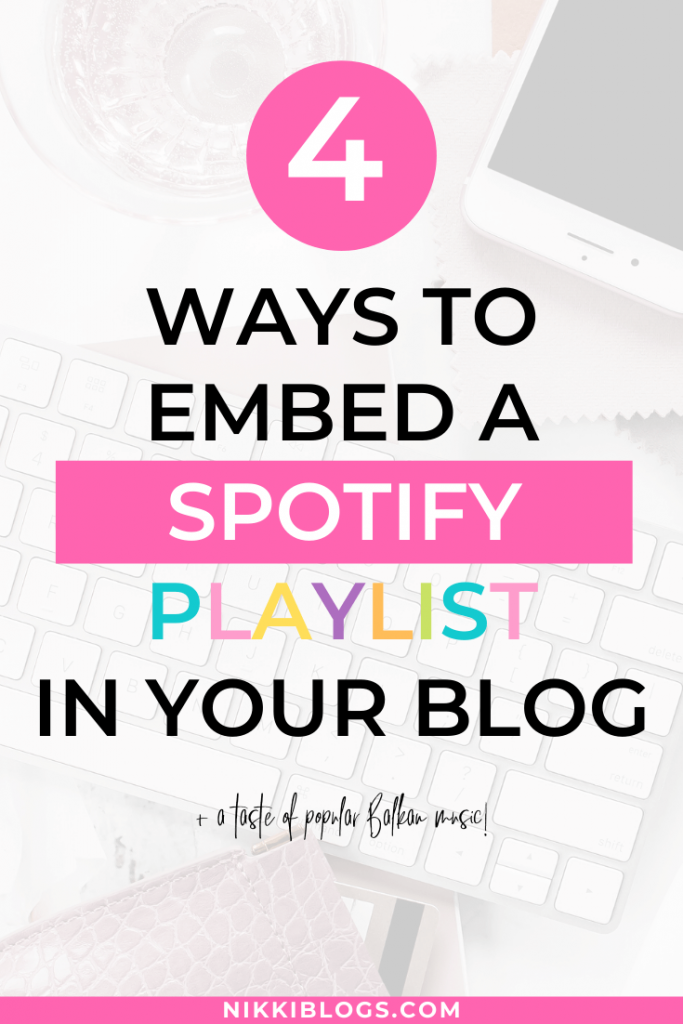 text reads 4 ways to embed a spotify playlist in your blog plus a taste of popular balkan music