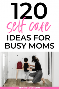 text reads 120 self care ideas for moms