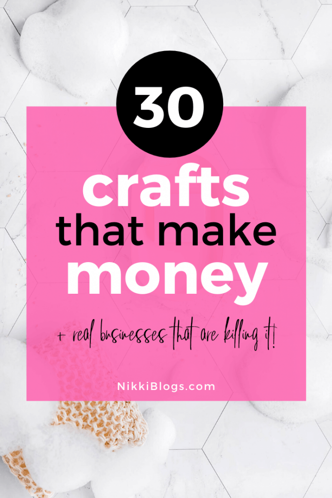 text reads 30 crafts that make money and real businesses that are killing it