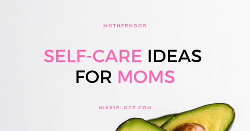text reads self-care ideas for moms