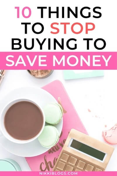 text reads 10 things to stop buying to save money