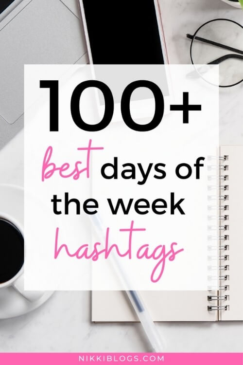 text reads 100 best days of the week hashtags