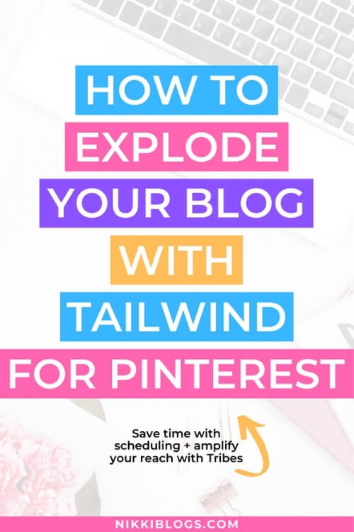 text reads how to explode your blog with tailwind for pinterest