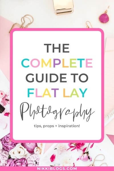 text reads the completed guide to flat lay photography tips, props, and inspiration