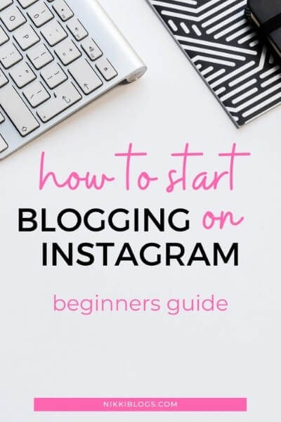 how to start blogging on instagram - beginners guide