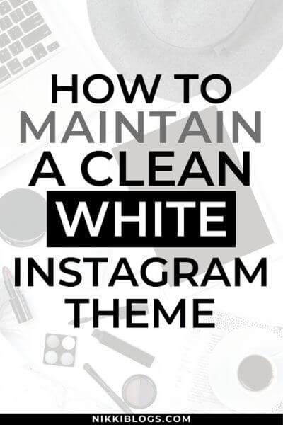 how to maintain a white instagram feed